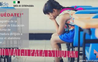 Quédate, Extremadura, dide, abandono escolar, dificultades aprendizaje,